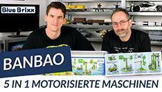 Youtube: 5 in 1 Motorisierte Maschinen von BanBao @ BlueBrixx - der Held der Steine baut Technic!