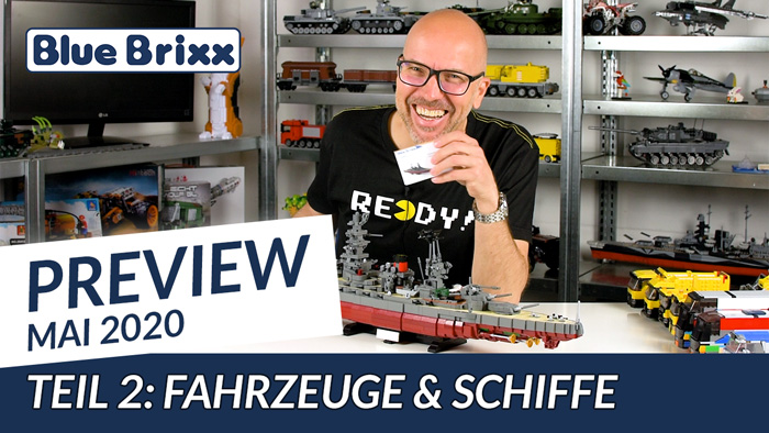 Youtube: Preview-Special Mai 2020 - Teil 2: Schiffe & Fahrzeuge @ BlueBrixx